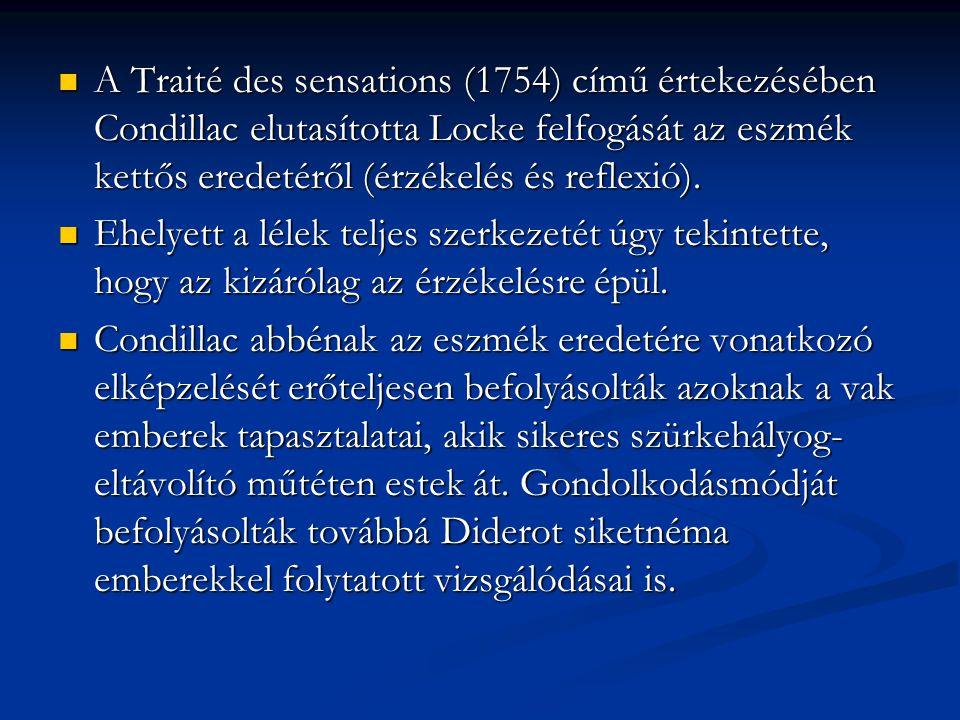 A Traité des sensations (1754) című értekezésében Condillac elutasította Locke felfogását az eszmék kettős eredetéről (érzékelés és reflexió).