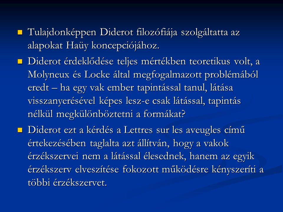 Tulajdonképpen Diderot filozófiája szolgáltatta az alapokat Haüy koncepciójához.