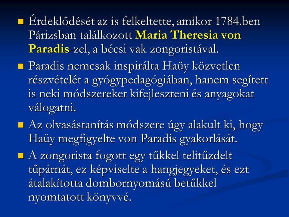 Érdeklődését az is felkeltette, amikor 1784