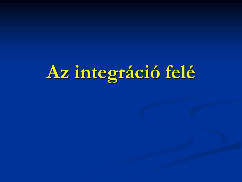 Az integráció felé