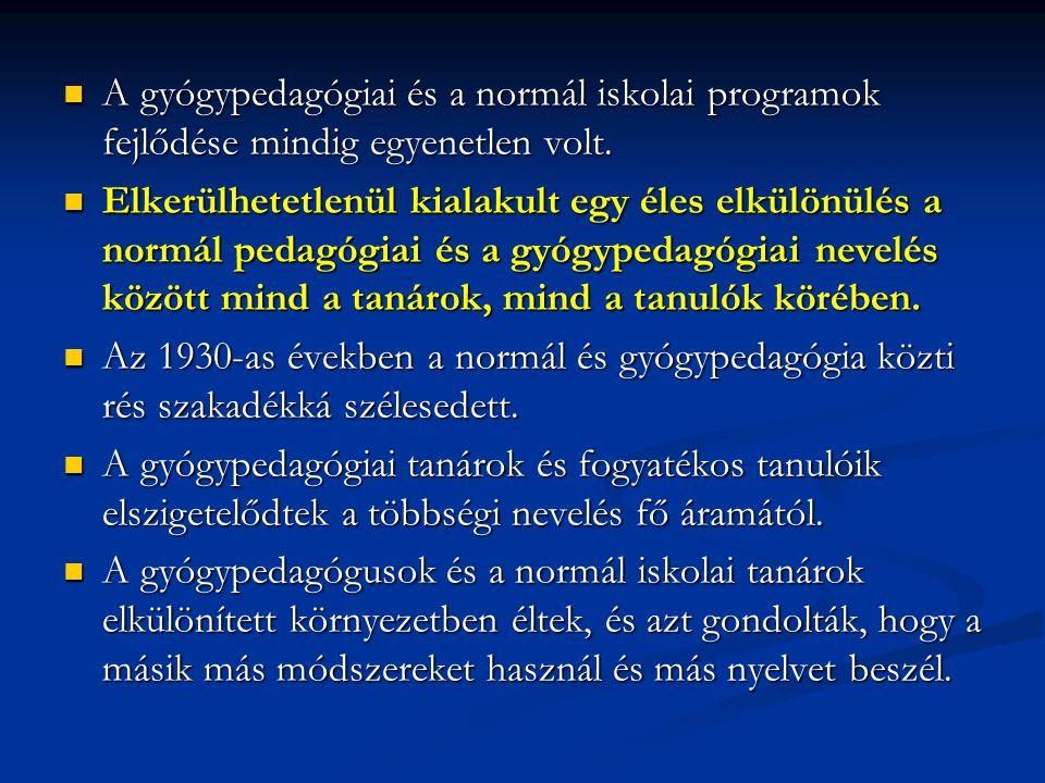 A gyógypedagógiai és a normál iskolai programok fejlődése mindig egyenetlen volt.