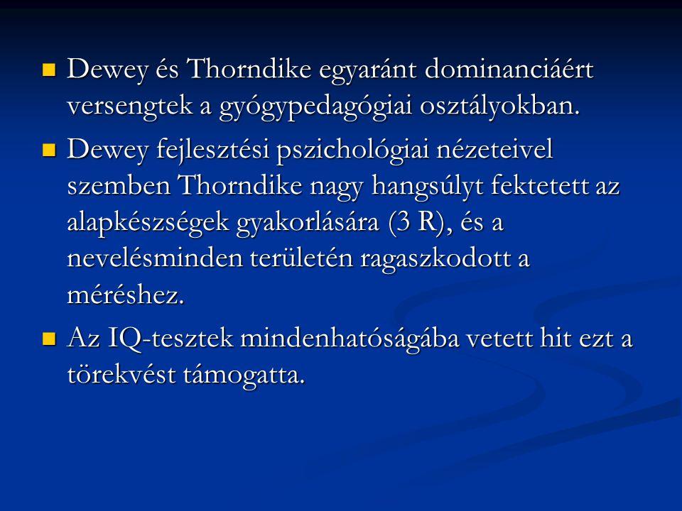 Dewey és Thorndike egyaránt dominanciáért versengtek a gyógypedagógiai osztályokban.