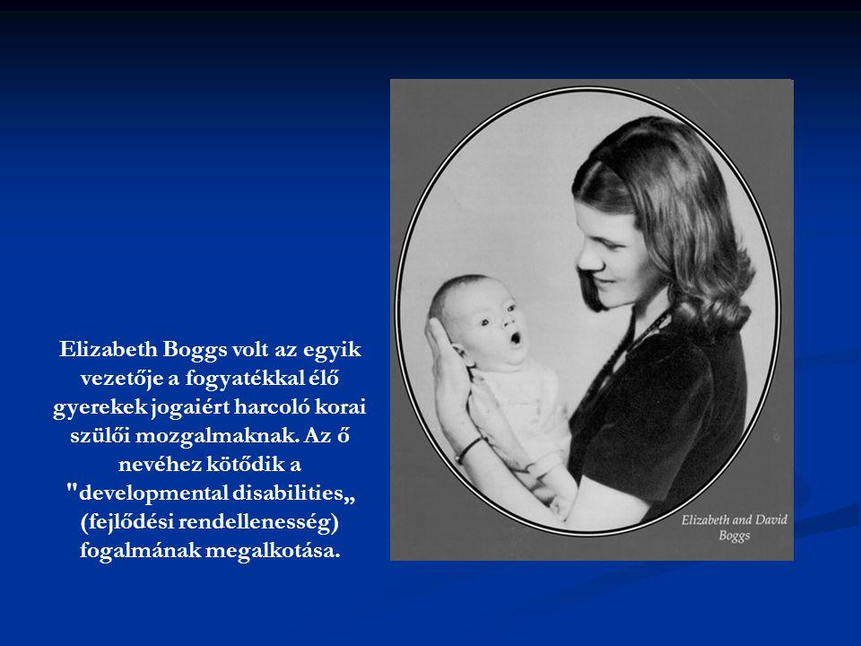 Elizabeth Boggs volt az egyik vezetője a fogyatékkal élő gyerekek jogaiért harcoló korai szülői mozgalmaknak.