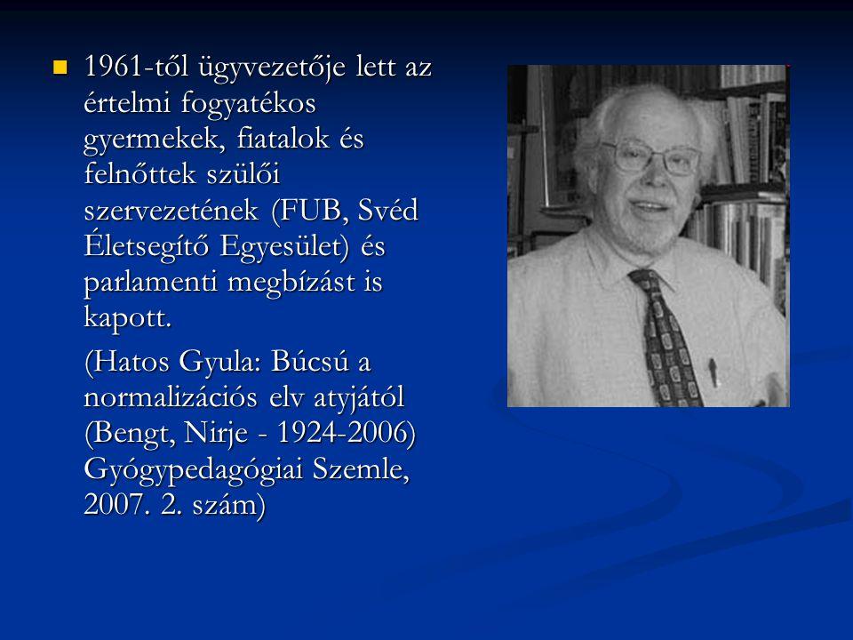 1961-től ügyvezetője lett az értelmi fogyatékos gyermekek, fiatalok és felnőttek szülői szervezetének (FUB, Svéd Életsegítő Egyesület) és parlamenti megbízást is kapott.