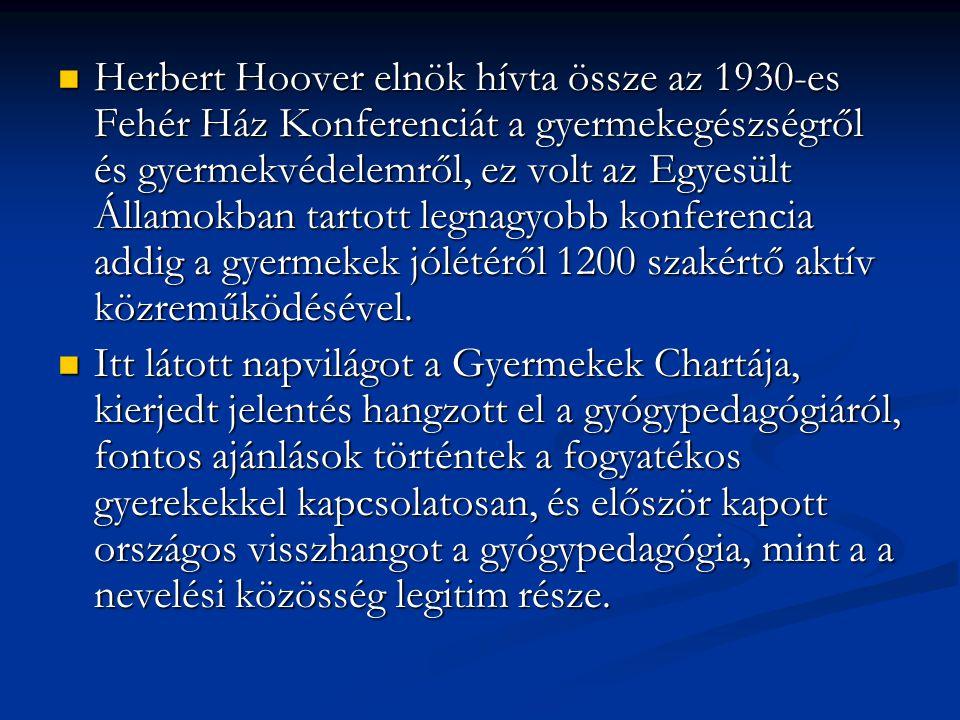 Herbert Hoover elnök hívta össze az 1930-es Fehér Ház Konferenciát a gyermekegészségről és gyermekvédelemről, ez volt az Egyesült Államokban tartott legnagyobb konferencia addig a gyermekek jólétéről 1200 szakértő aktív közreműködésével.