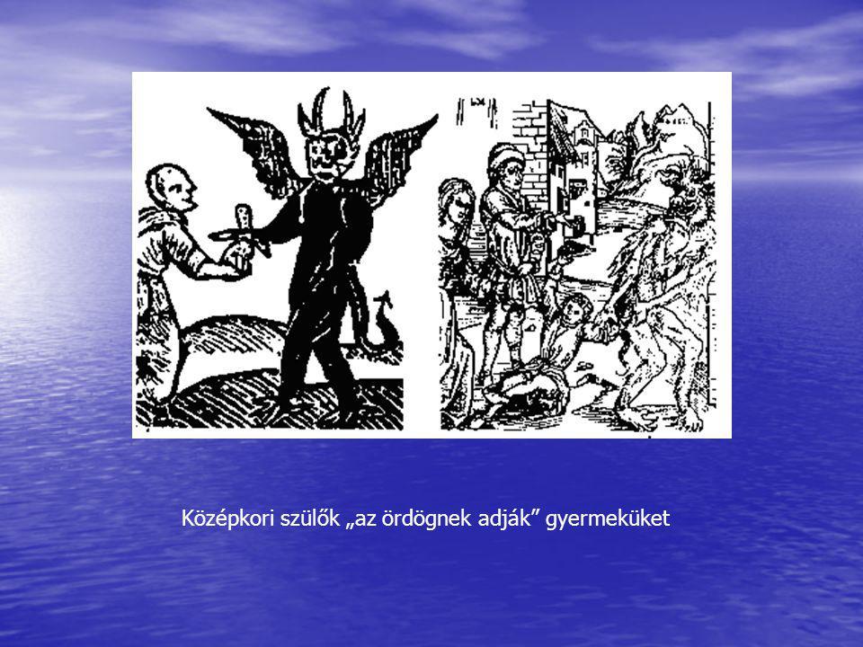 """Középkori szülők """"az ördögnek adják gyermeküket"""