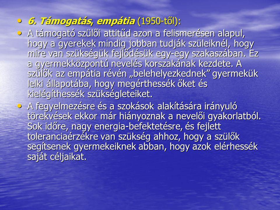 6. Támogatás, empátia (1950-től):