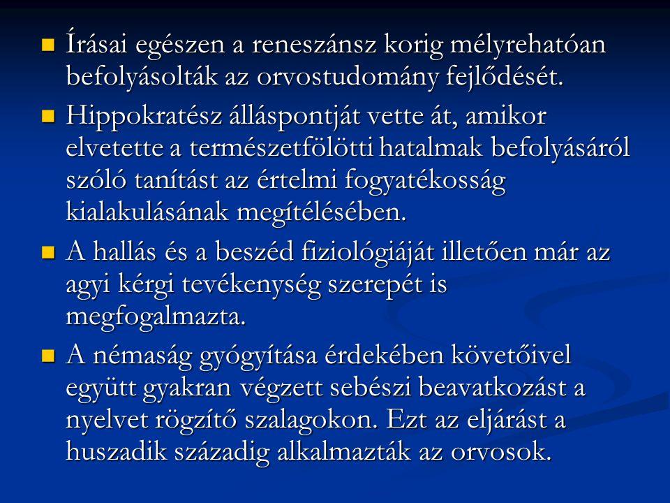 Írásai egészen a reneszánsz korig mélyrehatóan befolyásolták az orvostudomány fejlődését.