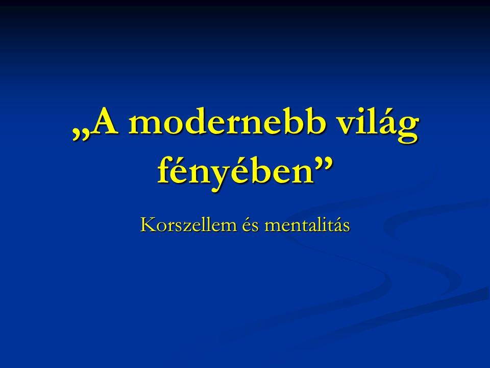 """""""A modernebb világ fényében"""
