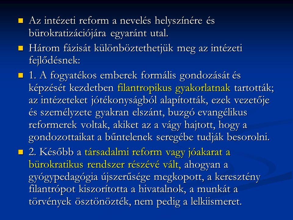 Az intézeti reform a nevelés helyszínére és bürokratizációjára egyaránt utal.