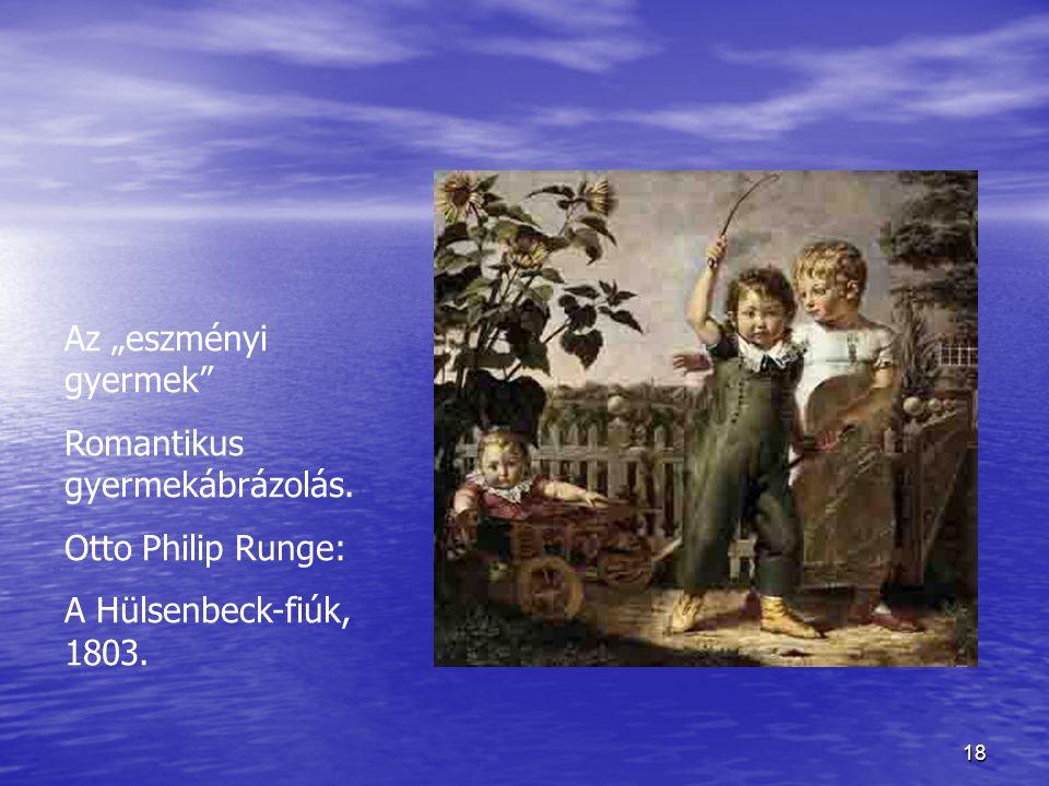 """Az """"eszményi gyermek Romantikus gyermekábrázolás. Otto Philip Runge: A Hülsenbeck-fiúk, 1803."""