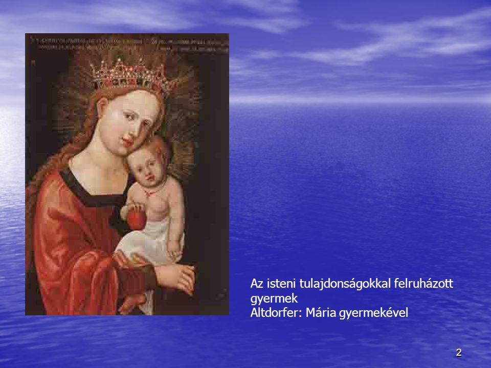 Az isteni tulajdonságokkal felruházott gyermek