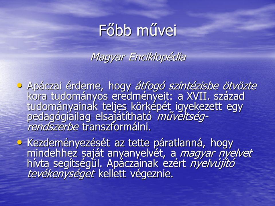 Főbb művei Magyar Enciklopédia