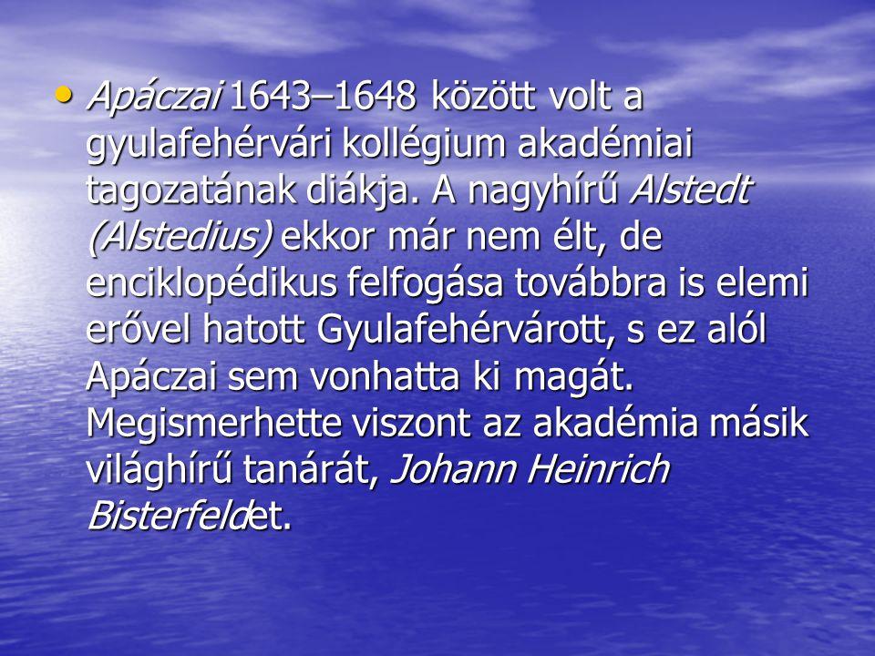 Apáczai 1643–1648 között volt a gyulafehérvári kollégium akadémiai tagozatának diákja.