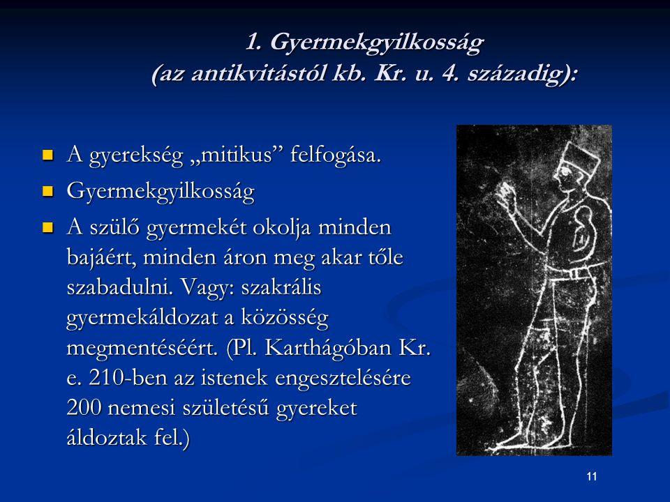 1. Gyermekgyilkosság (az antikvitástól kb. Kr. u. 4. századig):