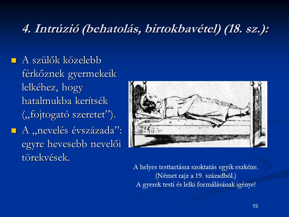 4. Intrúzió (behatolás, birtokbavétel) (18. sz.):