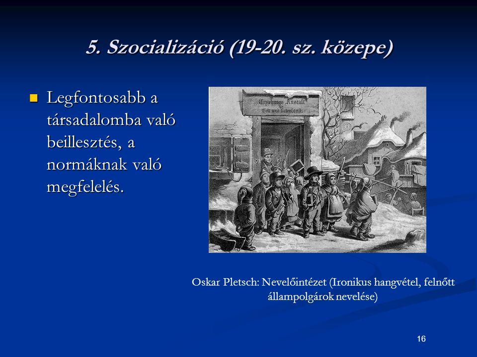 5. Szocializáció (19-20. sz. közepe)