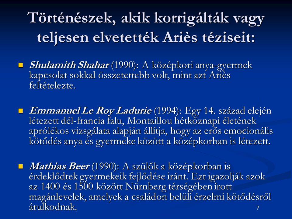 Történészek, akik korrigálták vagy teljesen elvetették Ariès téziseit: