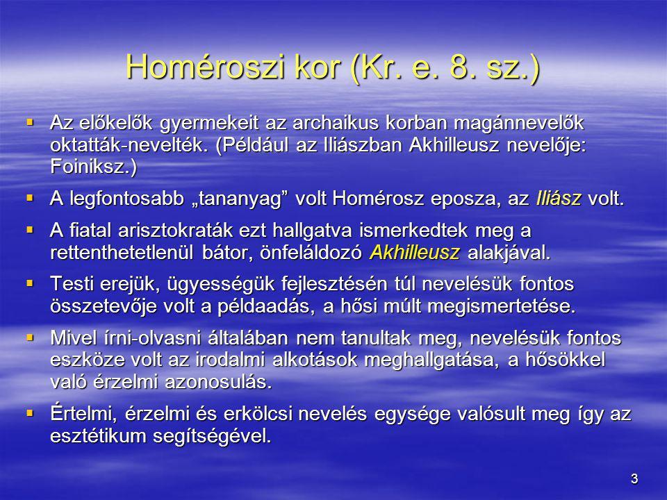 Homéroszi kor (Kr. e. 8. sz.)