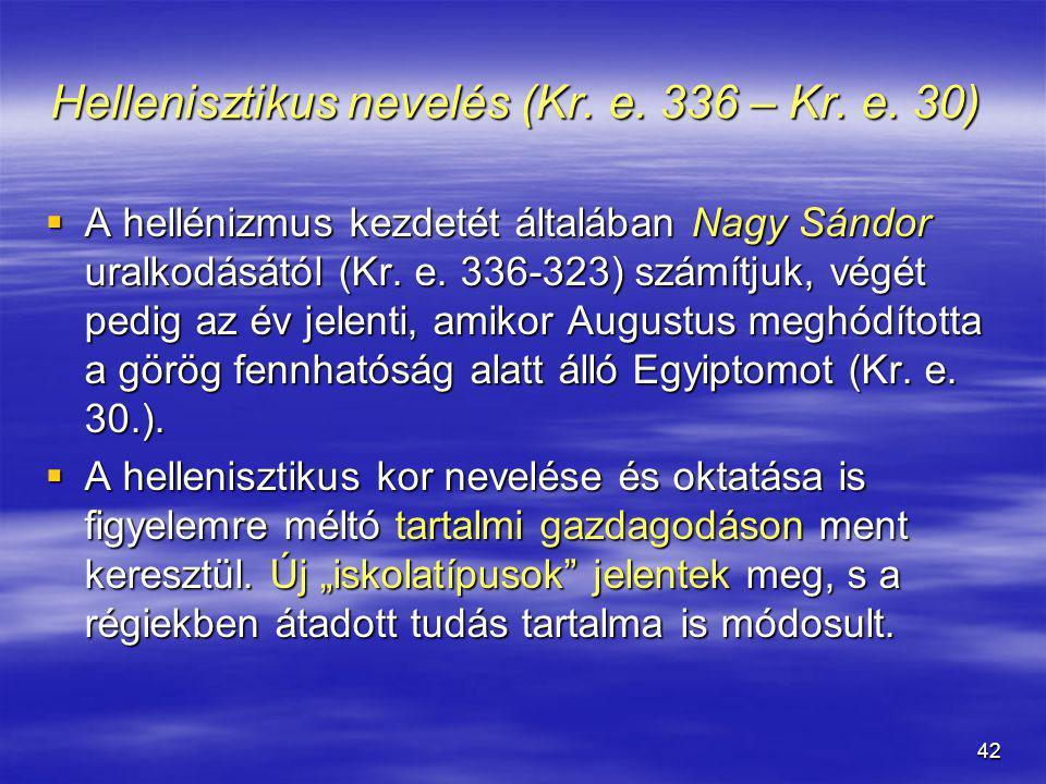 Hellenisztikus nevelés (Kr. e. 336 – Kr. e. 30)