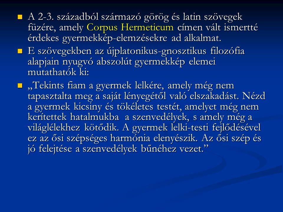 A 2-3. századból származó görög és latin szövegek füzére, amely Corpus Hermeticum címen vált ismertté érdekes gyermekkép-elemzésekre ad alkalmat.