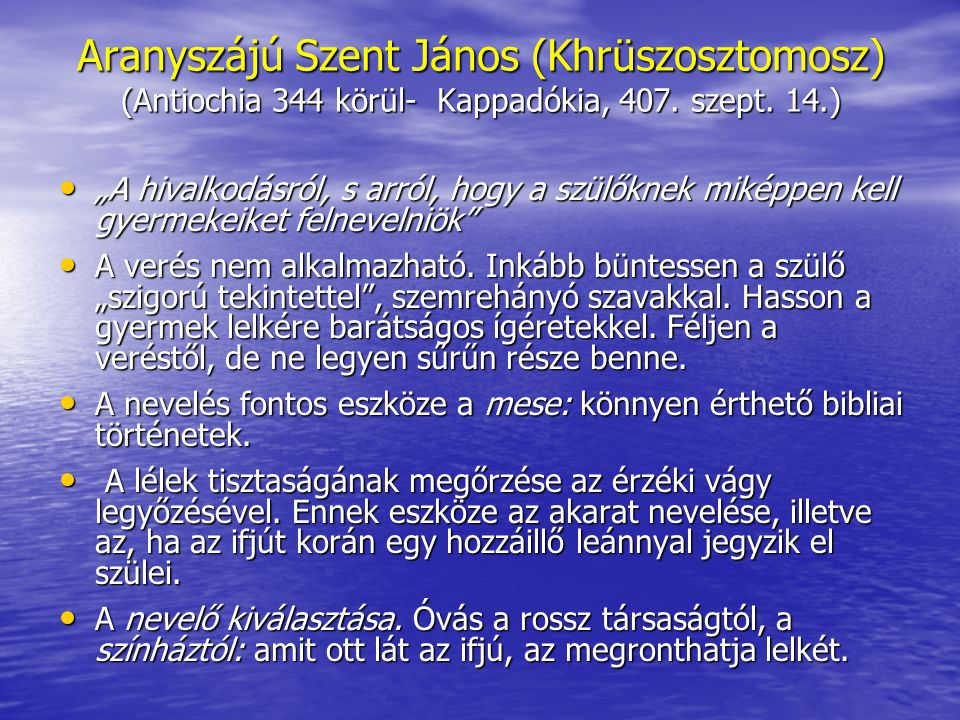 Aranyszájú Szent János (Khrüszosztomosz) (Antiochia 344 körül- Kappadókia, 407. szept. 14.)