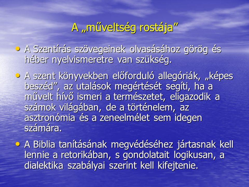 """A """"műveltség rostája A Szentírás szövegeinek olvasásához görög és héber nyelvismeretre van szükség."""