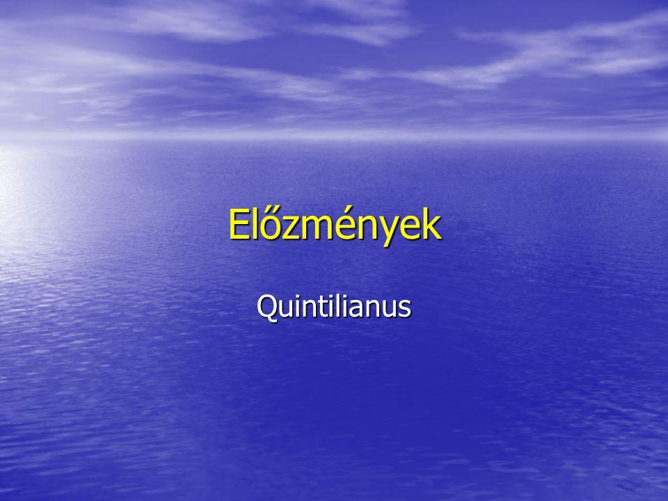 Előzmények Quintilianus