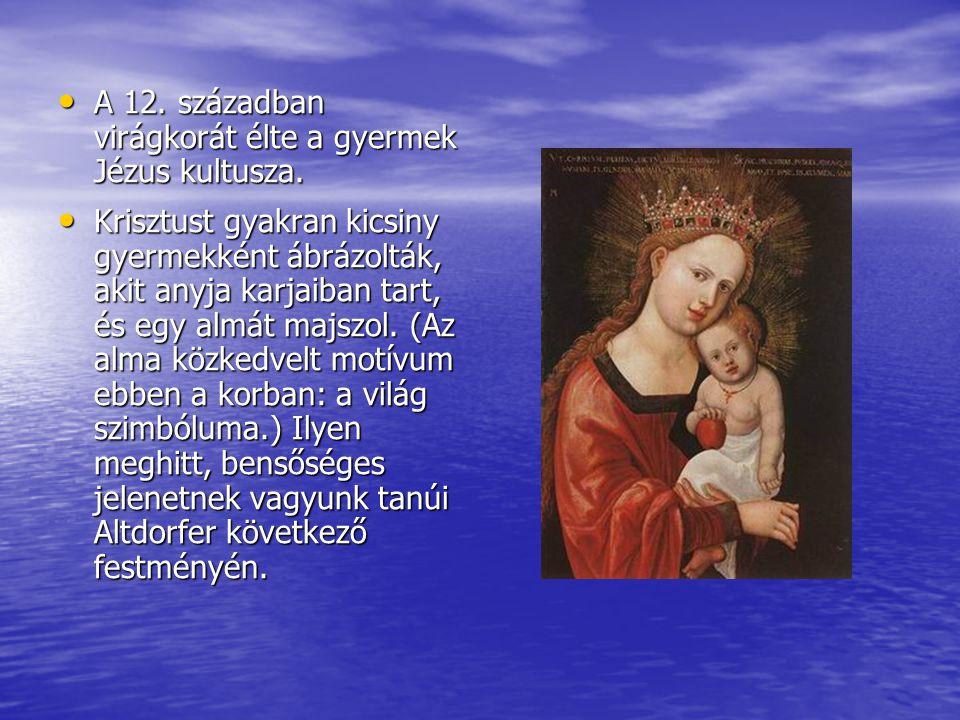 A 12. században virágkorát élte a gyermek Jézus kultusza.