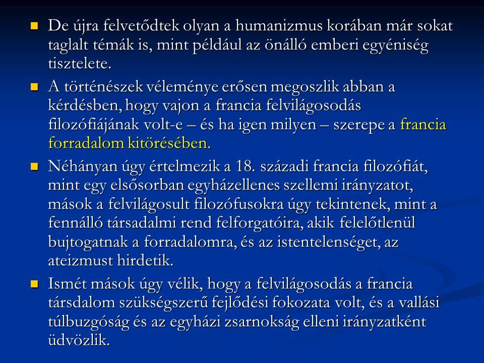 De újra felvetődtek olyan a humanizmus korában már sokat taglalt témák is, mint például az önálló emberi egyéniség tisztelete.