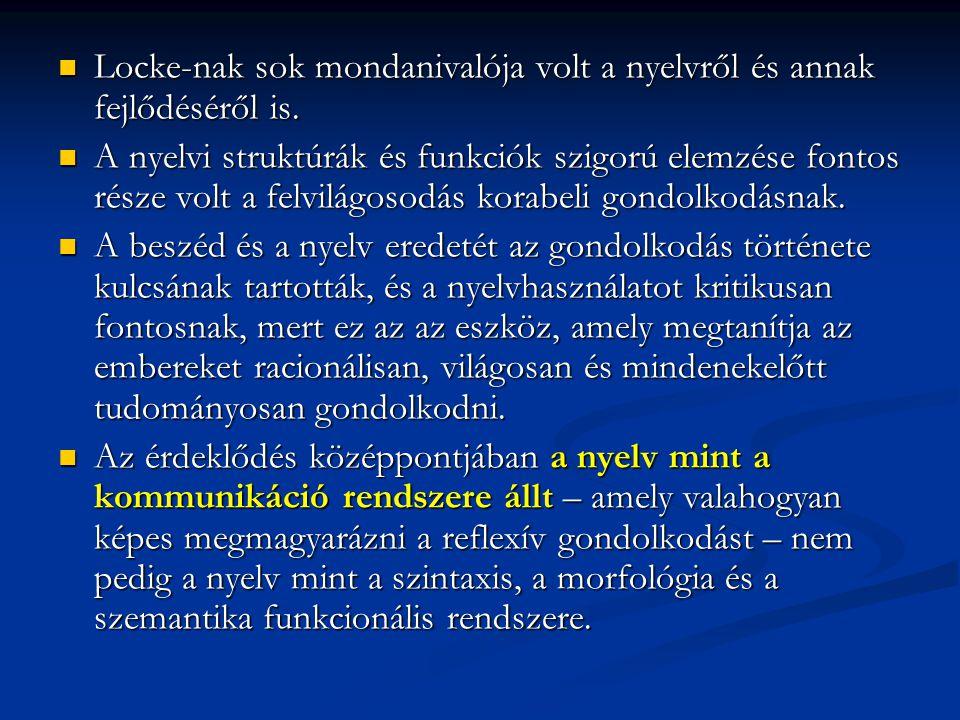 Locke-nak sok mondanivalója volt a nyelvről és annak fejlődéséről is.