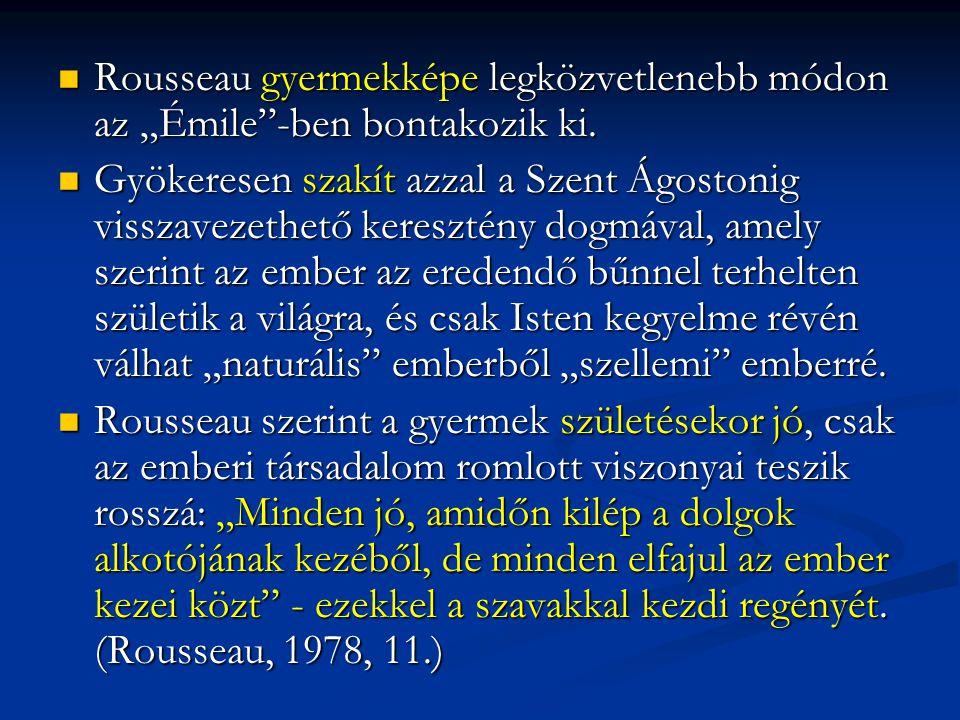 """Rousseau gyermekképe legközvetlenebb módon az """"Émile -ben bontakozik ki."""