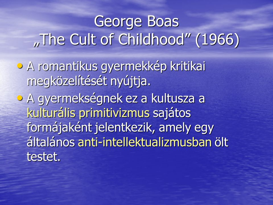 "George Boas ""The Cult of Childhood (1966)"