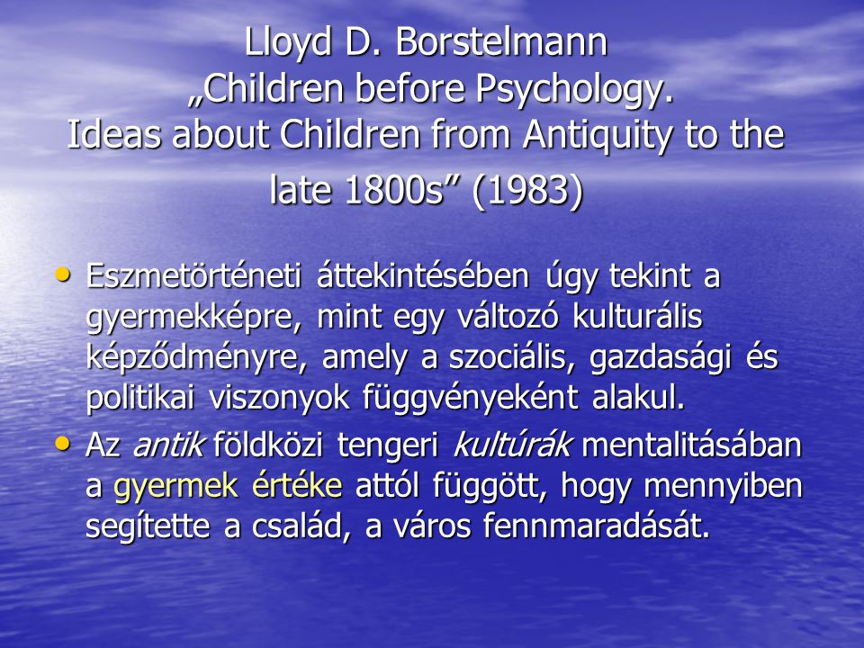 "Lloyd D. Borstelmann ""Children before Psychology"