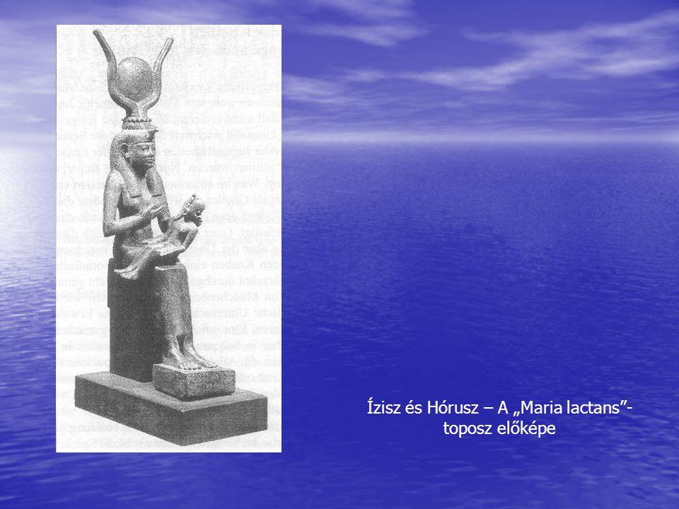 """Ízisz és Hórusz – A """"Maria lactans -toposz előképe"""