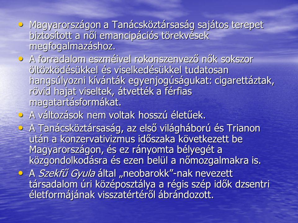 Magyarországon a Tanácsköztársaság sajátos terepet biztosított a női emancipációs törekvések megfogalmazáshoz.