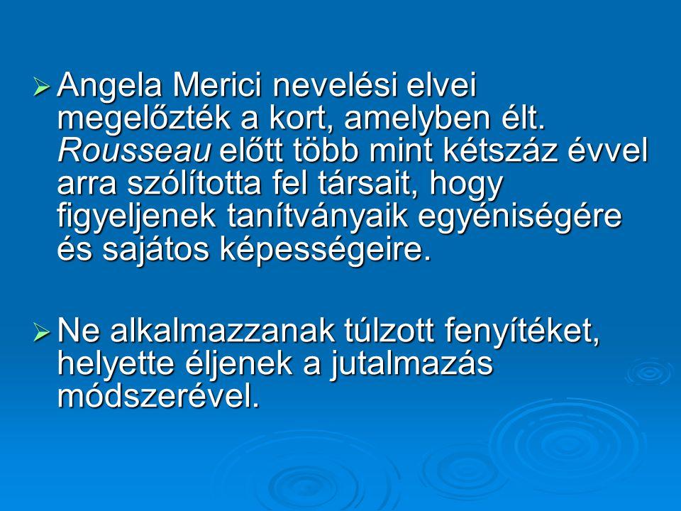 Angela Merici nevelési elvei megelőzték a kort, amelyben élt