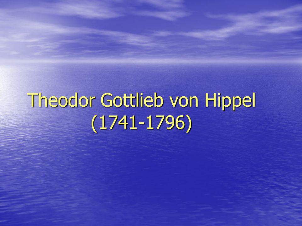 Theodor Gottlieb von Hippel (1741-1796)
