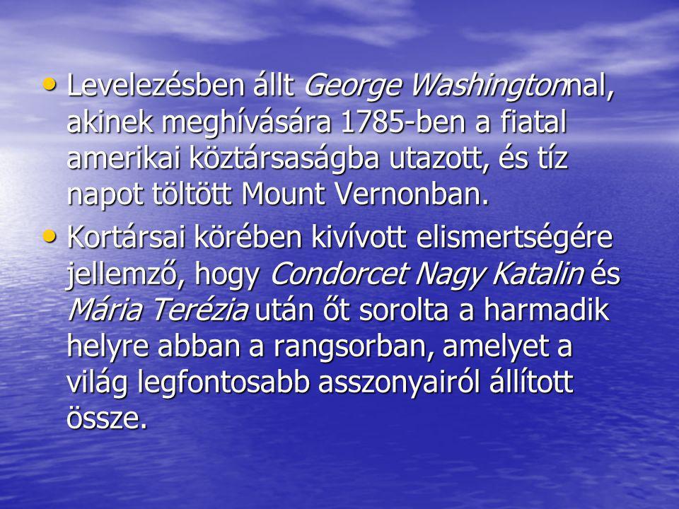 Levelezésben állt George Washingtonnal, akinek meghívására 1785-ben a fiatal amerikai köztársaságba utazott, és tíz napot töltött Mount Vernonban.