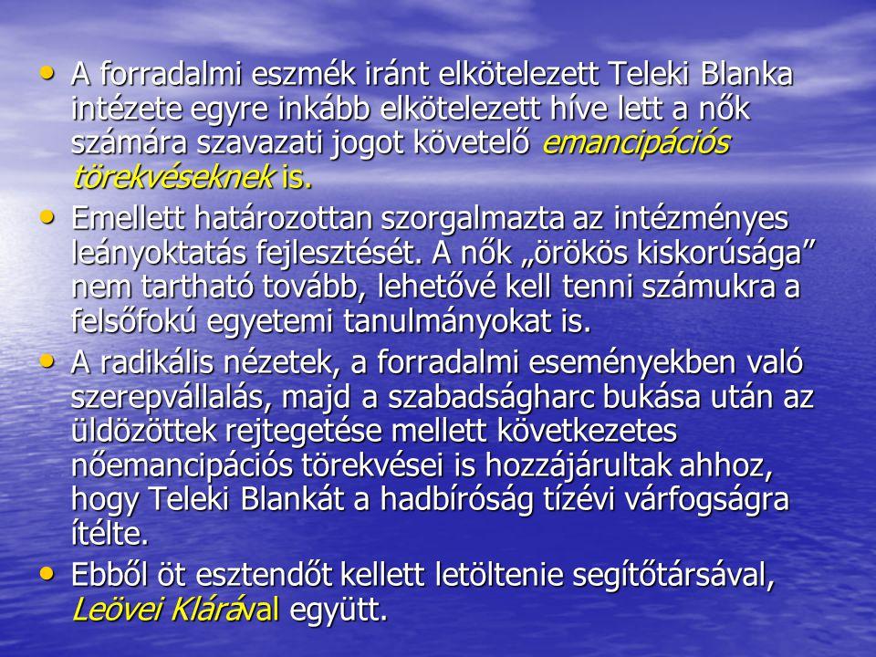 A forradalmi eszmék iránt elkötelezett Teleki Blanka intézete egyre inkább elkötelezett híve lett a nők számára szavazati jogot követelő emancipációs törekvéseknek is.