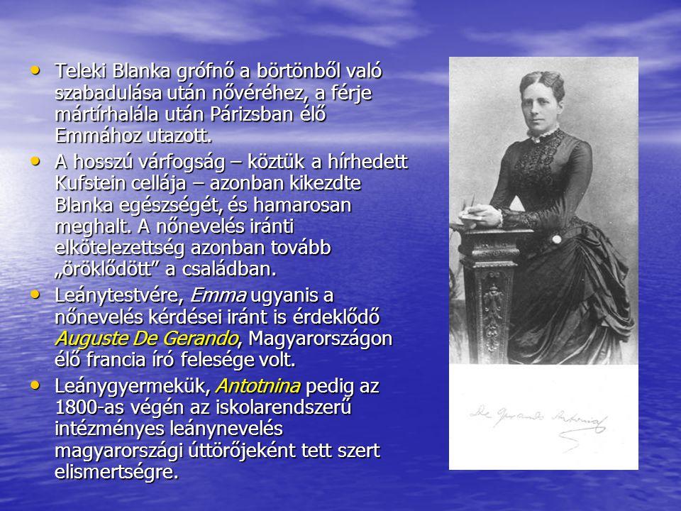 Teleki Blanka grófnő a börtönből való szabadulása után nővéréhez, a férje mártírhalála után Párizsban élő Emmához utazott.
