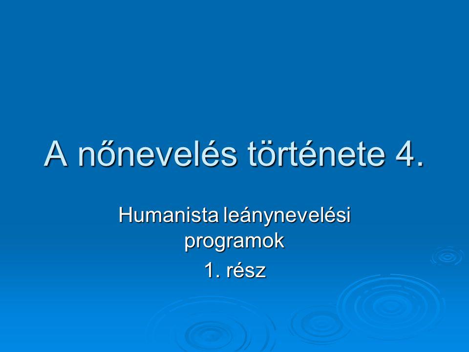 Humanista leánynevelési programok 1. rész