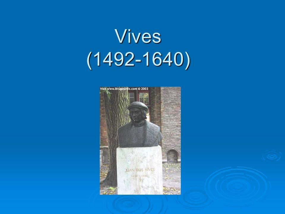 Vives (1492-1640)