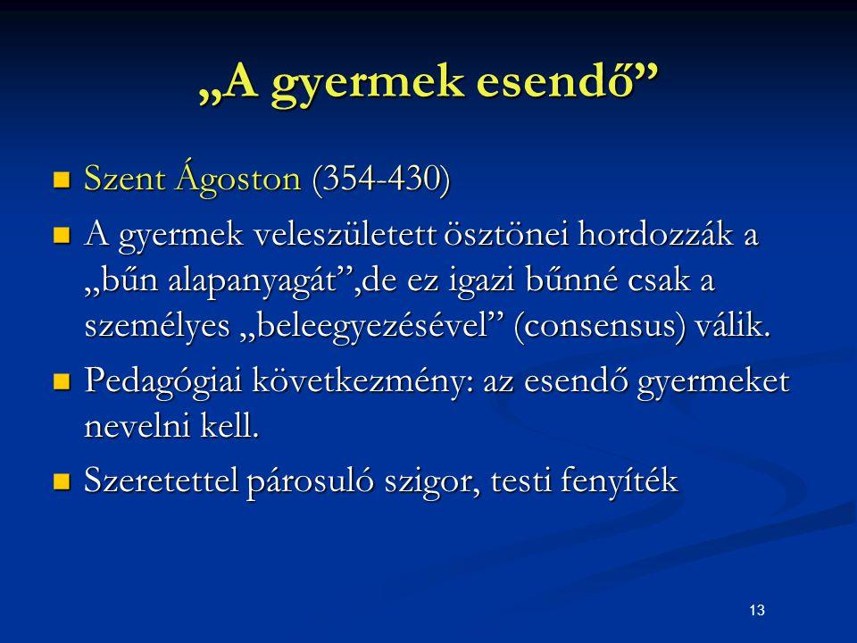 """""""A gyermek esendő Szent Ágoston (354-430)"""