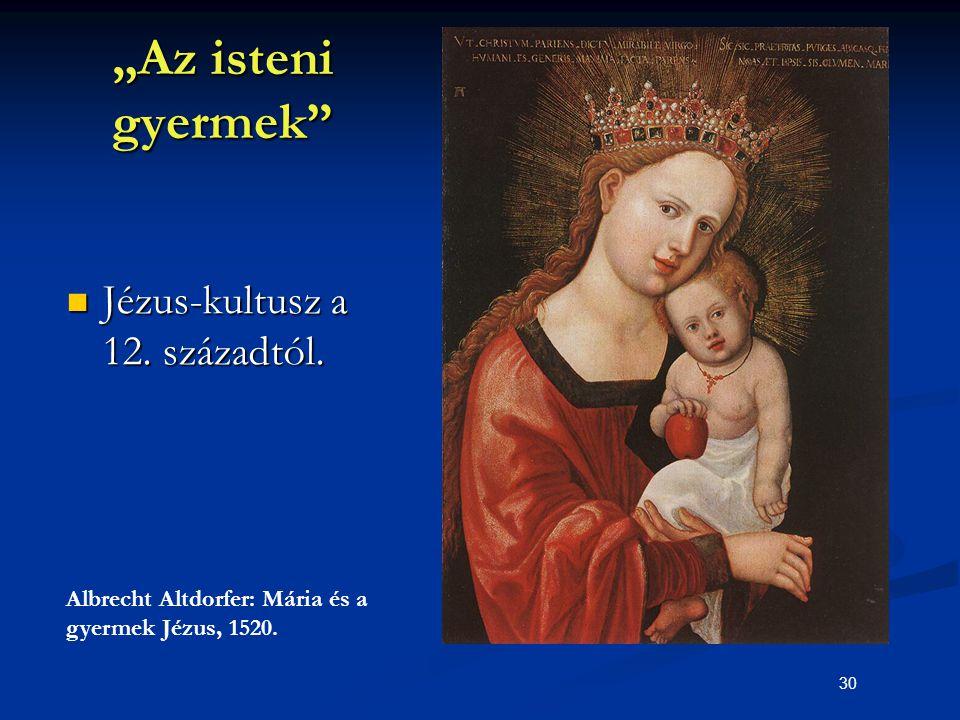 """""""Az isteni gyermek Jézus-kultusz a 12. századtól."""