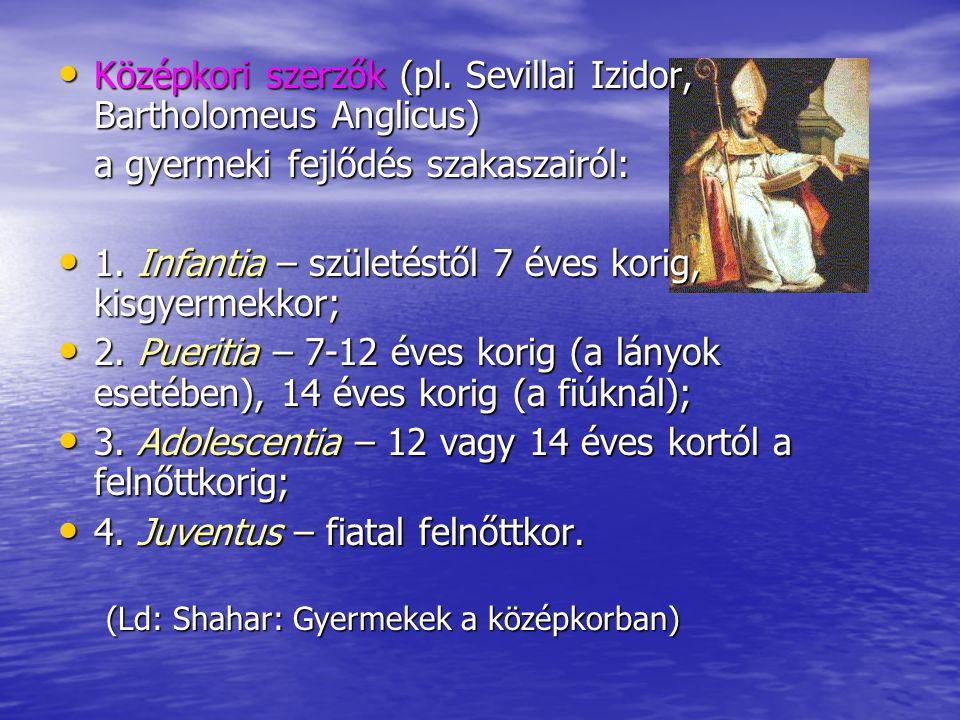 Középkori szerzők (pl. Sevillai Izidor, Bartholomeus Anglicus)