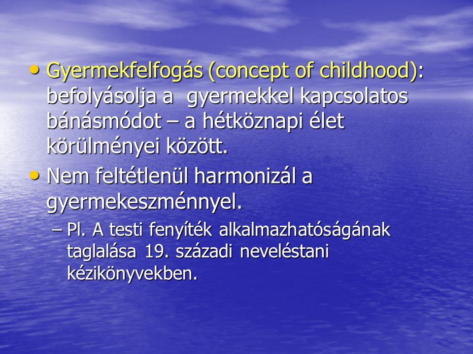 Nem feltétlenül harmonizál a gyermekeszménnyel.