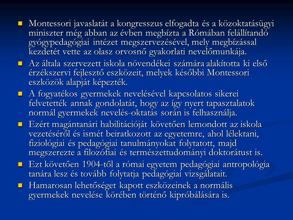 Montessori javaslatát a kongresszus elfogadta és a közoktatásügyi miniszter még abban az évben megbízta a Rómában felállítandó gyógypedagógiai intézet megszervezésével, mely megbízással kezdetét vette az olasz orvosnő gyakorlati nevelőmunkája.