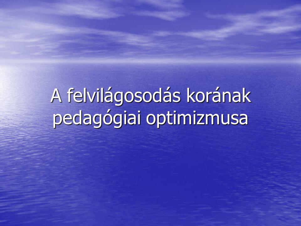 A felvilágosodás korának pedagógiai optimizmusa