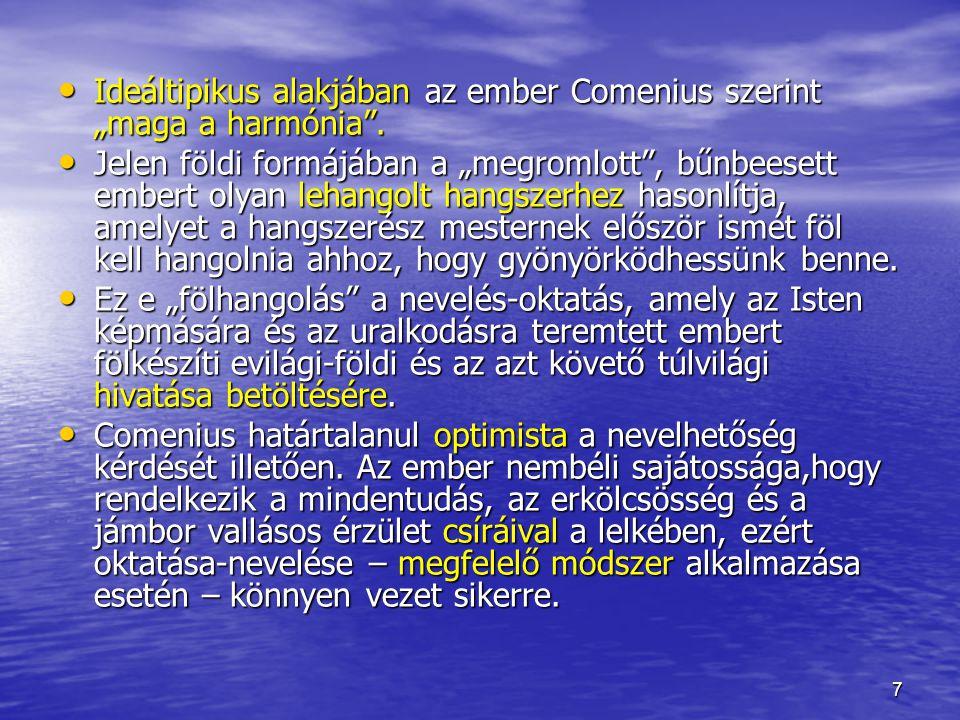 """Ideáltipikus alakjában az ember Comenius szerint """"maga a harmónia ."""